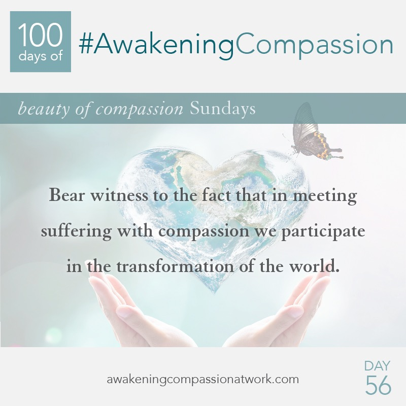#AwakeningCompassion Day 56