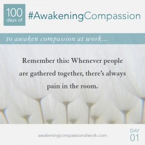 Remember this: Whenever people are gathered together, there's always pain in the room.