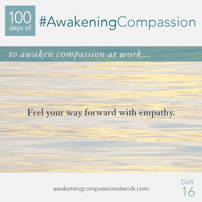 Feel your way forward with empathy.
