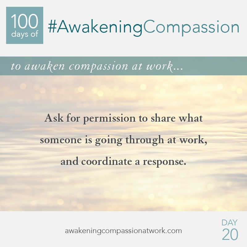 Ask for permission to share what someone is going through at work, and coordinate a response.
