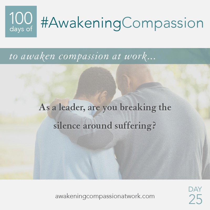As a leader, are you breaking the silence around suffering?