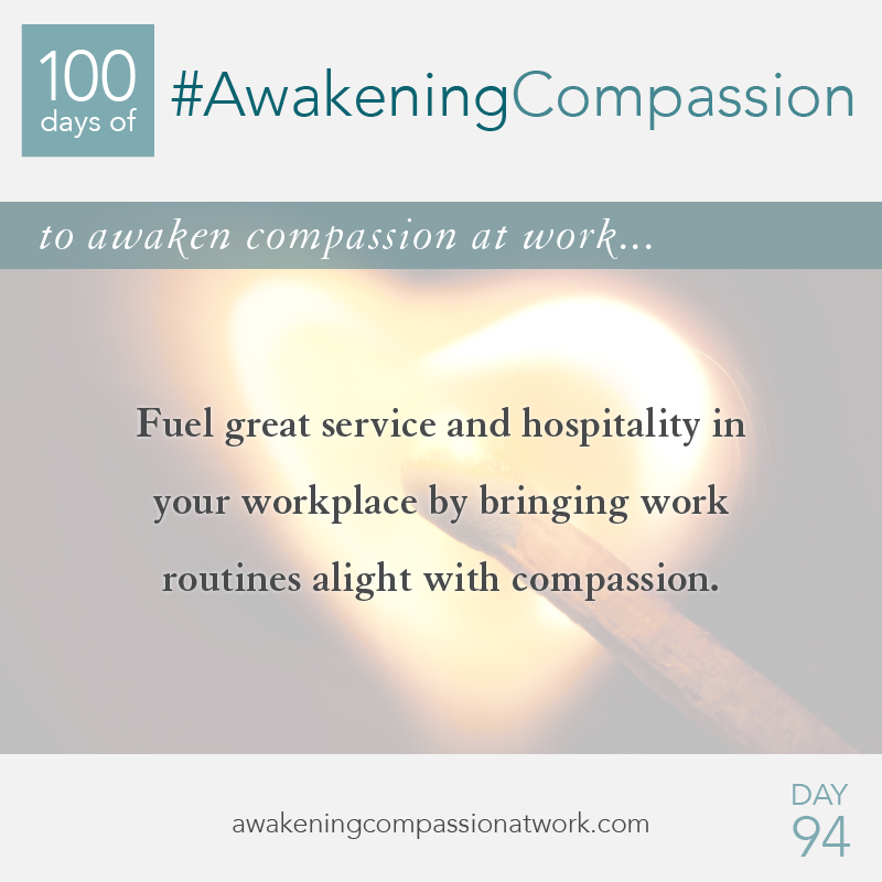 Fuel great service and hospitality in your workplace by bringing work routines alight with compassion.
